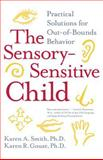 The Sensory-Sensitive Child, Karen A. Smith and Karen R. Gouze, 0060527188