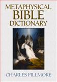 Metaphysical Bible Dictionary, Charles Fillmore, 0486497186