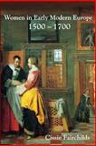 Women in Early Modern Europe, 1500-1700 9780582357181