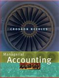 Managerial Accounting, Crosson, Susan V. and Needles, Belverd E., Jr., 0618777180
