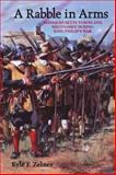 A Rabble in Arms : Massachusetts Towns and Militiamen During King Philip's War, Zelner, Kyle F., 0814797180