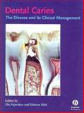 Dental Caries : The Disease and Its Clinical Management, Kidd, Edwina A. M., 1405107189