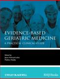 Evidence-Based Geriatric Medicine : A Practical Clinical Guide, , 1444337181