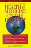 Health and Medicine on the Internet 2000 : Annual Guide to the World Wide Web for Consumers, , 1885987188