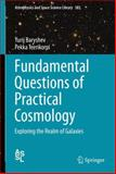 Fundamental Questions of Practical Cosmology : Exploring the Realm of Galaxies, Baryshev, Yurij and Teerikorpi, Pekka, 9400737181