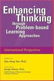Enhancing Thinking Through Problem-Based Learning Approaches, Tan, Oon-Seng and Baldwin, Mary Sue, 9812437185