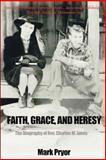 Faith, Grace, and Heresy, Mark Pryor, 0595217184
