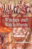 Witches and Witch-Hunts : A Global History, Behringer, Wolfgang, 0745627188