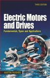 Electric Motors and Drives : Fundamentals, Types and Applications, Hughes, Austin, 0750647183
