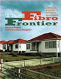 The Fibro Frontier : A Different History of Australian Architecture, Pickett, Charles, 0868247189
