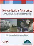 Humanitarian Assistance : Improving U. S. - European Cooperation, , 0980187184