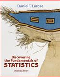 Discovering the Fundamentals of Statistics : W/EESEE/CrunchIT! Access Card, Larose, Daniel T., 1464127182
