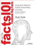 Studyguide for Statistics for Business : Decision Making and Analysis by Robert A. Stine, ISBN 9780321123916, Cram101 Textbook Reviews and A. Stine, Robert, 146726718X