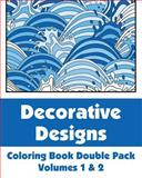 Decorative Designs Coloring Book Double Pack (Volumes 1 And 2), Various, 1492847186