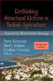 Rethinking Structural Reform in Turkish Agriculture: Beyond the World Bank's Strategy, , 1608767183