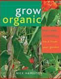Grow Organic, Nick Hamilton, 1845377184
