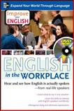 Improve Your English : English in the Workplace - Hear and See How English Is Actually Spoken - From Real-Life Speakers, Brown, Stephen and Lucas, Ceil, 0071497188