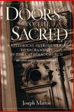 Doors to the Sacred : A Historical Introduction to the Sacraments in the Catholic Church, Martos, Joseph, 0764807188