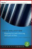 Data Collection : Planning for and Collecting All Types of Data, Phillips, Patricia Pulliam and Stawarski, Cathy A., 0787987182
