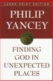 Finding God in Unexpected Places, Yancey, Philip, 0802727182