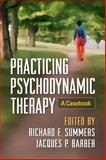 Practicing Psychodynamic Therapy : A Casebook, , 1462517188