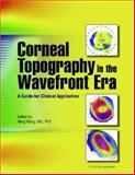 Corneal Topography in the Wavefront Era : A Guide for Clinical Application, Wang, Ming, 1556427182