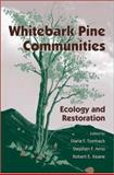 Whitebark Pine Communities : Ecology and Restoration, , 1559637188