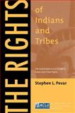 The Rights of Indians and Tribes : The Authoritative ACLU Guide to Indian and Tribal Rights, Third Edition, Pevar, Stephen L., 0814767184