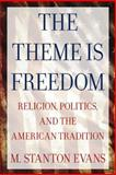 The Theme Is Freedom, M. Stanton Evans, 0895267187
