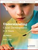 Understanding Child Development, 0-8 Years, Lindon, Jennie, 1444167189