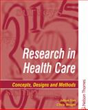 Research in Health Care : Designs and Methods, Sim, Julius and Wright, Christine, 0748737189