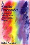 A Familiar Renaissance, Radhia A. Jaaber, 0759627185