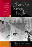 For Our Navajo People : Diné Letters, Speeches, and Petitions, 1900-1960, Iverson, Peter, 0826327184