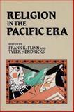 Religion in the Pacific Era, Tyler Hendricks, 0913757187