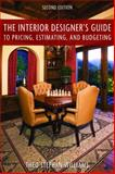 The Interior Designer's Guide to Pricing, Estimating, and Budgeting, Theo Stephan Williams, 1581157185