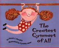 The Greatest Gymnast of All, Stuart J. Murphy, 006446718X
