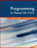 Programming in Visual C# 2005, Bradley, Julia Case and Millspaugh, A. C., 0073517186