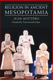 Religion in Ancient Mesopotamia, Bottero, Jean, 0226067181