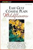 East Gulf Coastal Plain Wildflowers, Gil Nelson, 0762727187
