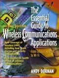 The Essential Guide to Wireless Communications Applications, Dornan, Andrew and Dornan, Andy, 0130097187