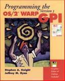 Programming the OS/23 WARP Version 3 GPI, Stephen A. Knight and Jeffrey M. Ryan, 0471107182