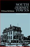 South Jersey Towns : History and Legend, McMahon, William, 0813507189