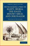 Notes During a Visit to Egypt, Nubia, the Oasis, Mount Sinai, and Jerusalem, Henniker, Frederick, 1108077188