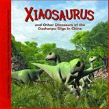 Xiaosaurus and Other Dinosaurs of the Dashanpu Digs in China, Dougal Dixon, 1404847189
