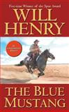 The Blue Mustang, Will  Henry, 1477807187