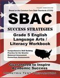 Sbac Success Strategies Grade 5 English Language Arts/Literacy Workbook, SBAC Exam Secrets Test Prep Team, 1630947180