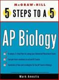 5 Steps to a 5 on the Advanced Placement Examinations : Biology, Anestis, Mark and Freedson, Grace, 0071377182