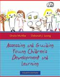 Assessing and Guiding Young Children's Development and Learning, McAfee, Oralie and Leong, Deborah J., 0205497187