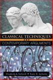 Classical Techniques, Contemporary Arguments, Stolarek, Elizabeth A. and Juchartz, Larry R., 0321227182