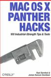 Mac OS X Panther Hacks : 100 Industrial Strength Tips and Tools, Dornfest, Rael and Davidson, James Duncan, 0596007183